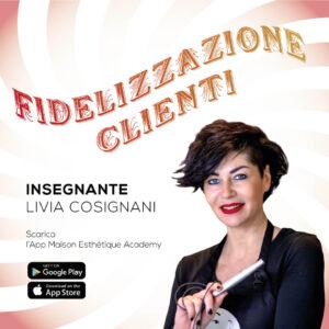 Video Corso Campus Master Fidelizzazione Clienti Livia Cosignani